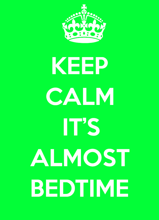 Keep Calm it's almost bedtime from Practicingnormal.com #parenting #stepmom #bonusmom #family #love