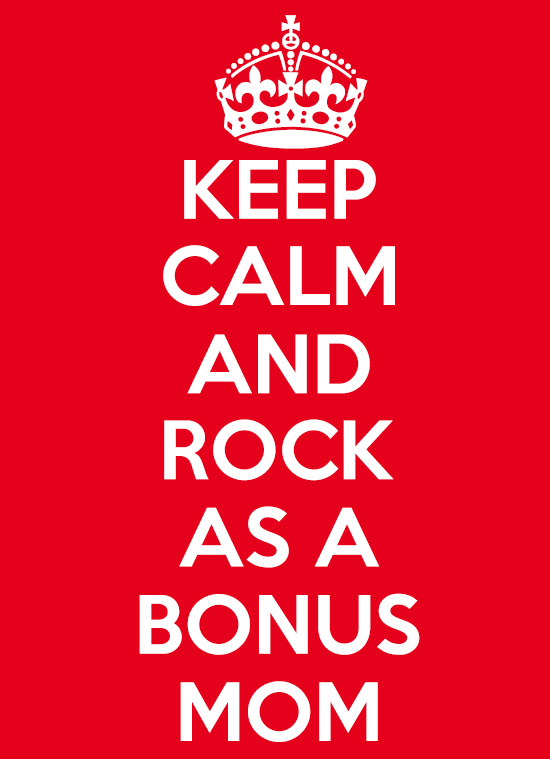 Keep Calm and Rock as a Bonus Mom from Practicingnormal.com #parenting #stepmom #bonusmom #family #love