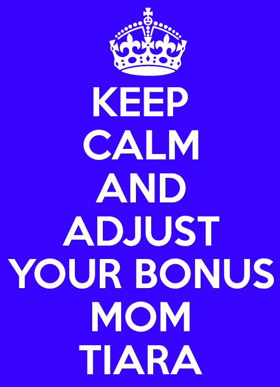 Keep Calm and Adjust Your Bonus Mom Tiara
