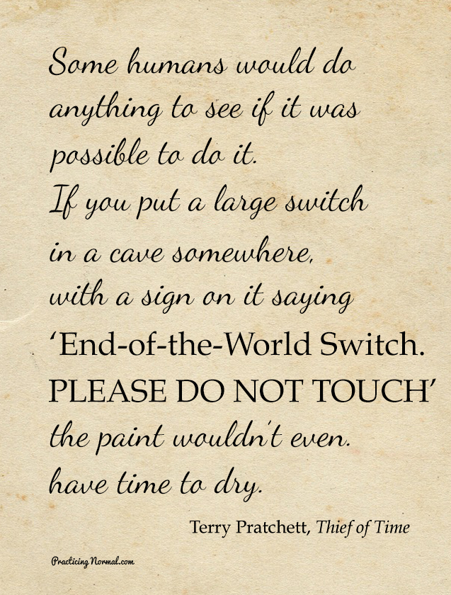 Sir Terry Pratchett, Reading oder and quotes about the Discworld books.  Until the ripples die away by Practicingnormal.com