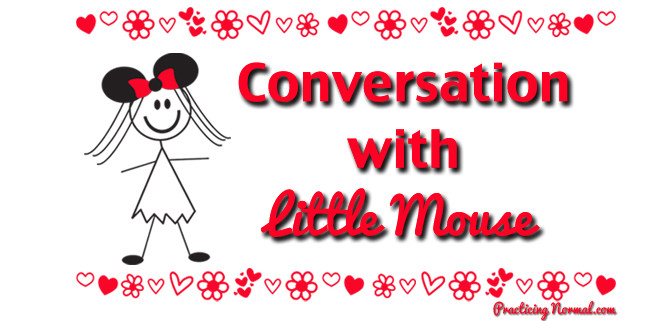 Conversation, Little Mouse