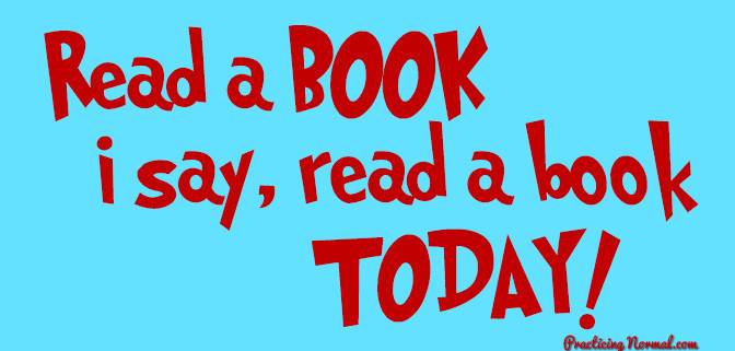 Read a book today from Practicingnormal.com #reading #drseuss #poem #greenegssandham